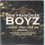 Dem Franchize Boyz - I Think They like me 4 REMIX Euro PROMO CDS