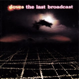 Doves - The Last Broadcast CD