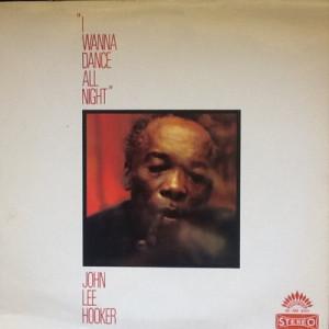 John Lee Hooker - I Wanna Dance All Night - Vinyl - LP