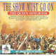 The Show Must Go On CD