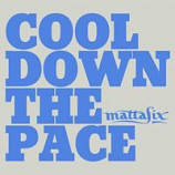 MattaFix - Cool Down The Pace PROMO CDS