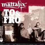 MattaFix - To & Fro CDS