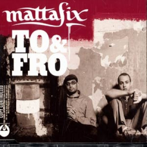 MattaFix - To & Fro CDS - CD - Single
