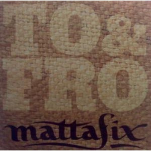 MattaFix - To & Fro PROMO CDS - CD - Album