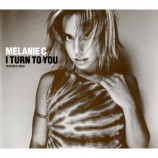 Melanie C - I Turn To You CD