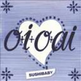 OioAi - Sushibaby PROMO CDS