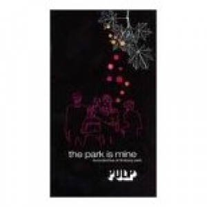 Pulp - The Park Is Mine - Live At Finsbury Park Video - VHS - VHS