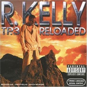 R.Kelly - TP 3 Reloaded Explicit Version CD + DVD 2CD - CD - 2CD