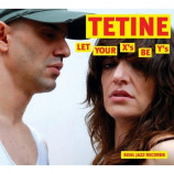 Tetine - Let Your X's Be Y's CD