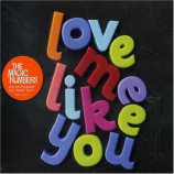 The magic numbers - Love me like you PROMO CDS