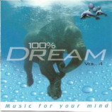 Various Artists - 100% Dream - Music For Your Mind Vol.4 2CD