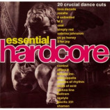 Various Artists - Essential Hardcore - 20 Crucial Dance Cuts CD