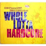 Various - Whole Lotta Hardcore 3CD