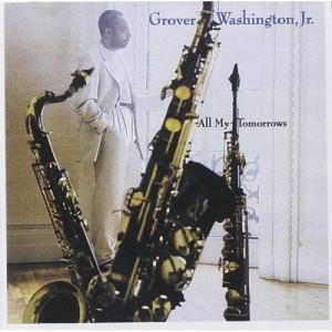 Grover Washington, Jr.  -  All My Tomorrows - CD - Album