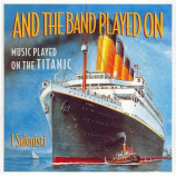 I Salonisti ‎ -  And The Band Played On (Music Played On The Titanic)