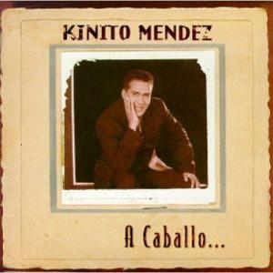 Kinito Mendez  -  A Caballo - CD - Album