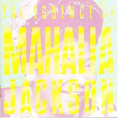 Mahalia Jackson – Essence Of Mahalia Jackson -  Essence Of Mahalia Jackson - CD - Album