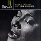 Mahalia Jackson  -  In My Home Over There