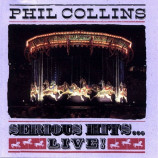 Phil Collins ‎ -  Serious Hits...Live