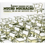 Skinny Banana Cap A.K.A. Mucho Muchacho* ‎– -  Presents: The Hip-Hop Institute Vol. 1