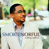 Smokie Norful ‎ -  Nothing Without You