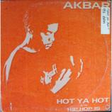 Akbar - Hot Ya Hot / Hip Hop Is