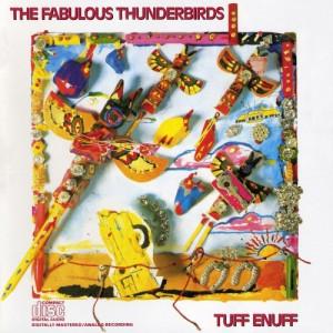 Fabulous Thunderbirds - Tuff Enuff - Vinyl - LP