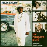 Felix Baloy Y Su Cuban Son Allstars - Un Poquito De Fé