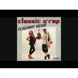 Flagrant Desir - Classic O'Rap