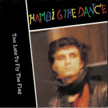 Hambi & The Dance ‎ - Too Late To Fly The Flag