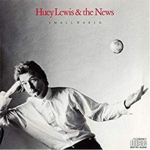 Huey Lewis & The News ‎ - Small World  - Vinyl - LP