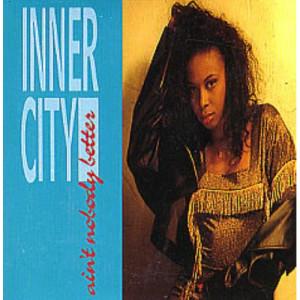 """Inner City - Ain't Nobody Better - Vinyl - 7"""""""