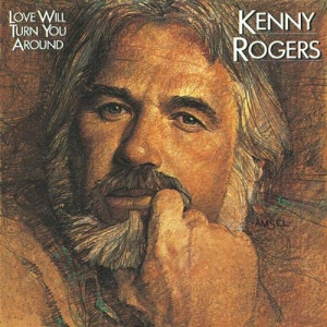 Kenny Rogers - Love Will Turn You Around  - Vinyl - LP