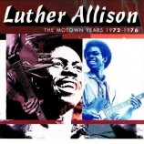 Luther Allison - The Motown Years 1972 - 1976