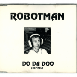 Robotman  - Do Da Doo (Remixes)
