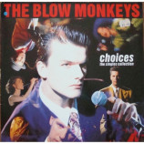 The Blow Monkeys ‎ - Choices - The Singles Collection