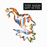 Tom Kazas  - Saint Or Fool