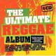 The Ultimate Reggae Album