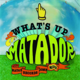 Various - What's Up Matador