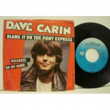 Dave Carin - Blame It On The Pony Express