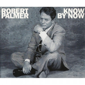 Robert Palmer - Know By Now - CD - Single