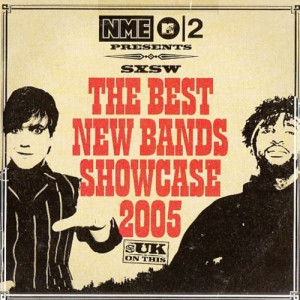The Kills, Hot Chip - SXSW The Best New Bands Showcase 2005 - CD, Comp - CD - Compilation