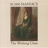 10,000 Maniacs - The Wishing Chair - CD, Album