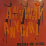 American Soul Spiders - Anyway Anygirl - 7