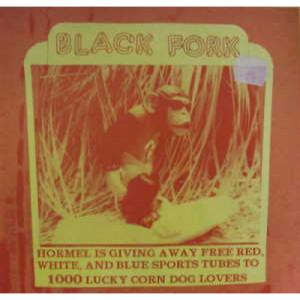 """Black Fork - HORMEL IS GIVING AWAY - 7 - Vinyl - 7"""""""