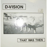D-Vision - That Was Then - 7