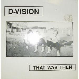 """D-Vision - That Was Then - 7 - Vinyl - 7"""""""
