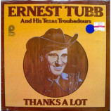 Ernest Tubb And His Texas Troubadours - Thanks A Lot - LP