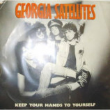 Georgia Satellites - Keep Your Hands To Yourself - 7