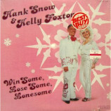 Hank Snow And Kelly Foxton - Win Some, Lose Some, Lonesome - LP
